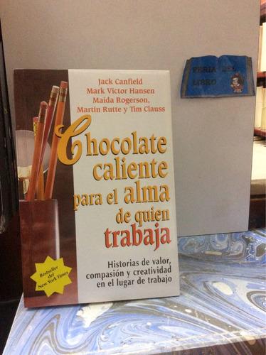 chocolate caliente para el alma de quién trabaja. canfield