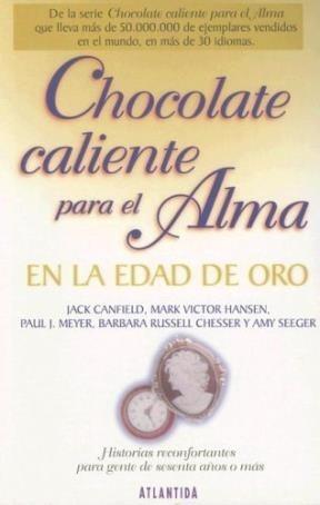 chocolate caliente para el alma en la edad de oro - canfield