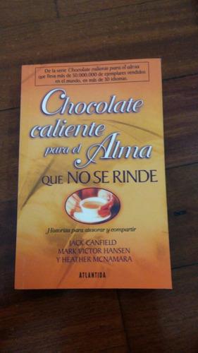 chocolate caliente para el alma que no se rinde.