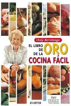 choly berreteaga, libro de oro de la cocina facil