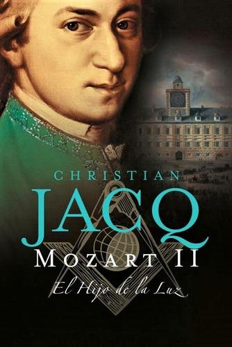 christian jacq mozart ii el hijo de la luz
