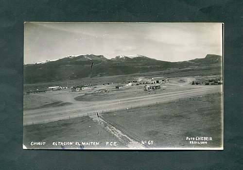 chubut . estacion el maiten  . antigua tarjeta postal .