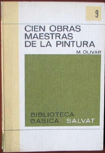 cien obras maestras de la pintura - olivar, marcial - 1970