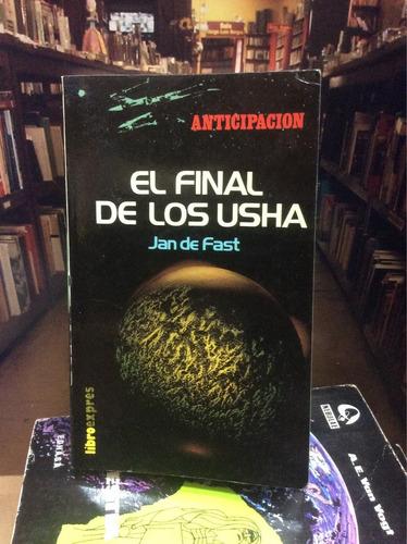 ciencia ficción. el final de los usha. jan de fast. novela