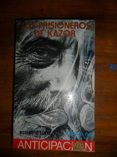 ciencia ficcion. los prisioneros de kazor, richard bessiere