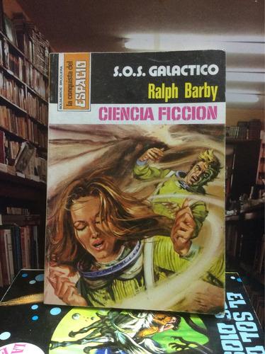 ciencia ficción. sos galáctico. ralph barby. espacio. novela