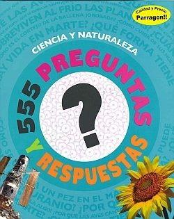 ciencia y naturaleza 555 preguntas y respuestas de parragon