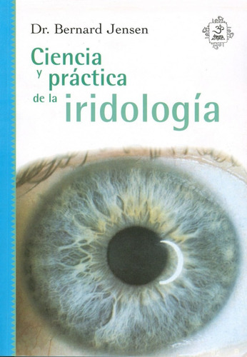 ciencia y practica de la iridologia de jensen bernard