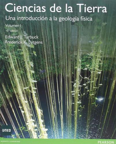 ciencias de la tierra tarbuck 10ª ed volumen 1  nuevo