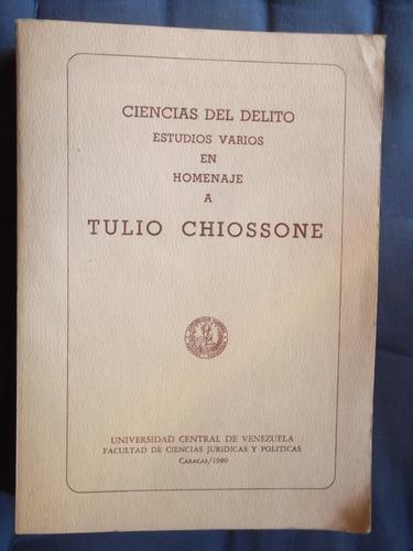 ciencias del delito estudios en homenaje a tulio chiossone