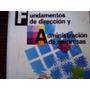 Fundamentos De Direcciòn Y Administraciòn De Empresas