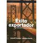 Exito Exportador. El Inicio De Empresas Líderes.
