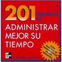 201 Maneras De Administrar Mejor Su Tiempo De Alan Axelrod