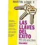 Las Llaves Del Éxito. Martín Lowe