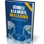 Vendele A La Mente, No A La Gente. Formato Digital