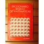 Diccionario Básico De Matemáticas / Mariano Díaz Velazquez