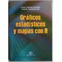 Gráficos Estadísticos Y Mapas Con R - C.guisande - Diaz De S