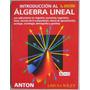 Introducción Al Álgebra Lineal 5a Edición - Limusa