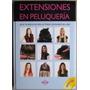 Libro Extensiones En Peluquería. Incluye Dvd / Lexus