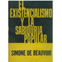Libro, El Existencialismo Y La Sabiduría Popular De Beauvoir