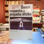 Buenas Repuestas A Preguntas Difíciles. Editorial Deusto.