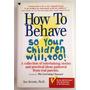 Libro How To Behave So Your Children Will, Too! Sal Severe
