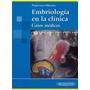 Embriología En La Clínica, Casos Médicos.