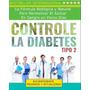 Controle La Diabetes Tipo 2 + 8 Bonos De Diabetes - Digital
