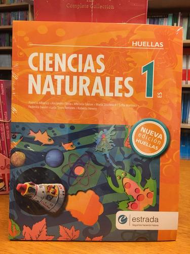 ciencias naturales 1 - huellas - nueva edicion - estrada