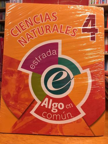 ciencias naturales 4 - algo en comun - estrada