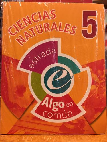 ciencias naturales 5 - algo en comun - estrada