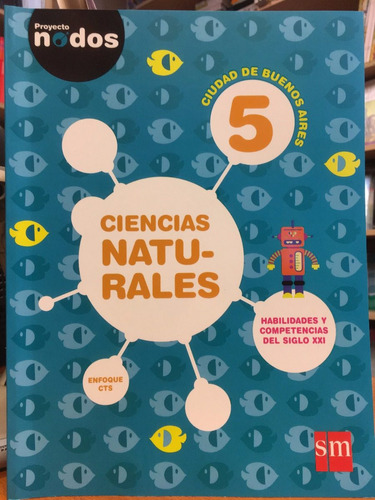 ciencias naturales 5 caba proyecto nodos - ediciones sm