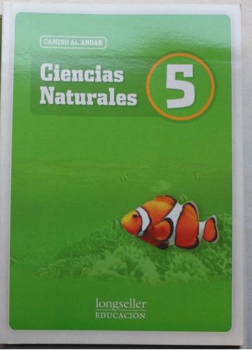 ciencias naturales 5 camino al andar / longseller (nuevo)