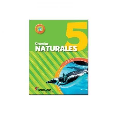 ciencias naturales 5 - en movimiento - santillana