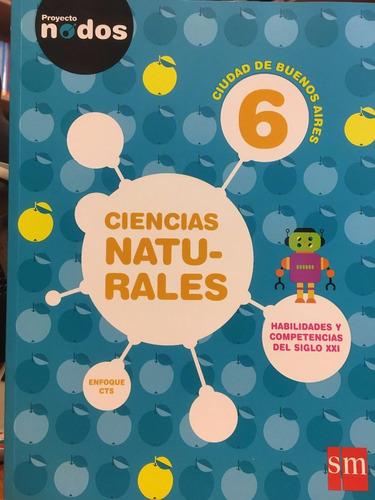 ciencias naturales 6 caba proyecto nodos - ediciones sm