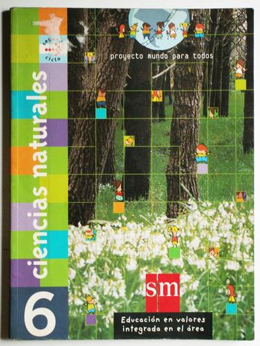 ciencias naturales 6 (mundo para todos) / ed. sm 2004