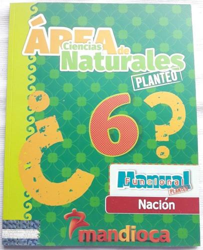 ciencias naturales 6 - nacion - area planteo - mandioca