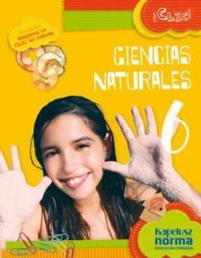 ciencias naturales 6 - serie clic ! - kapelusz