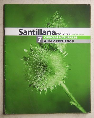 ciencias naturales 7 serie claves guía recursos / santillana