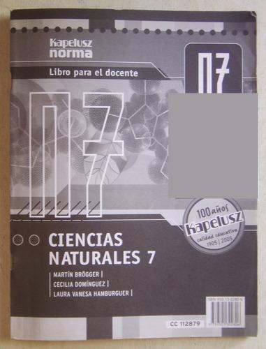 ciencias naturales n7 para el docente / ed kapelusz norma