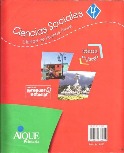 ciencias sociales 4 aique ideas en juego   c.a.b.a.