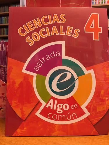 ciencias sociales 4 - algo en comun - estrada