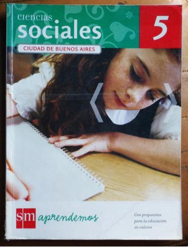 ciencias sociales 5 caba / serie aprendemos, ediciones sm