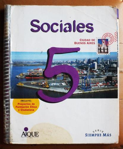 ciencias sociales 5 (serie siempre más) / ed. aique 2001