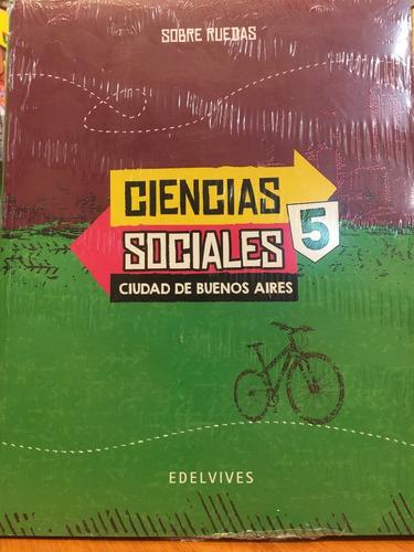 ciencias sociales 5 sobre ruedas caba - edelvives