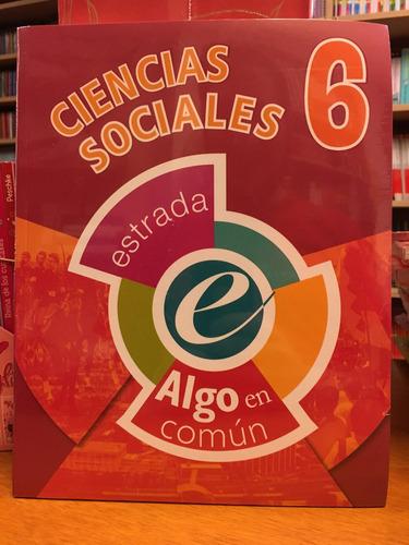 ciencias sociales 6 - algo en comun - estrada