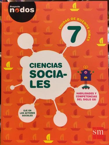 ciencias sociales 7 caba - proyecto nodos - ediciones sm