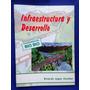 Infraestructura Y Desarrollo Región Del Biobío Ricardo Lagos