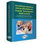 Las Practicas Educativas Y Dificultades Del Lenguaje - Lexus