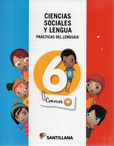ciencias sociales y lengua 6 santillana conocer mas